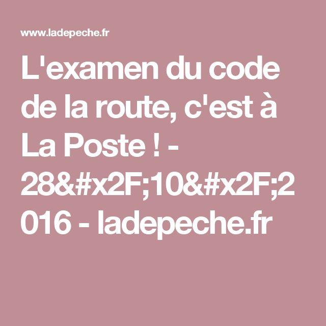 L'examen du code de la route, c'est à La Poste ! - 28/10/2016 - ladepeche.fr