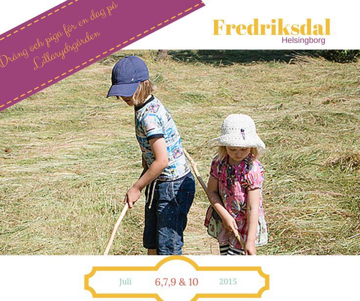 Familjeveckor på fredriksdal Helsingborg  6, 7, 9 och 10 juli 2015: Dräng och piga för en dag på Lillarydsgården