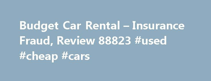 "Budget Car Rental – Insurance Fraud, Review 88823 #used #cheap #cars http://car.remmont.com/budget-car-rental-insurance-fraud-review-88823-used-cheap-cars/  #budget car insurance # Insurance Fraud The budget sales rep asked me while renting the car if I wanted insurance. I said I was declining insurance. The sales lady said, ""If you are declining insurance, initial here in the highlighted area"". The area she highlighted was to accept the insurance. I initialed in the highlighted […]The post…"