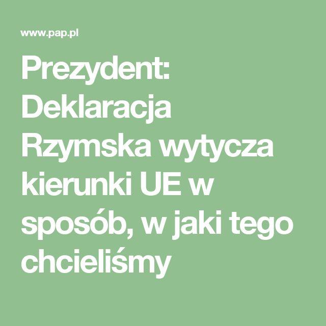 """Prezydent zaznaczył, że Deklaracja Rzymska ma charakter międzynarodowy. """"Każdy naród ma swój punkt widzenia, Unia istnieje, ale Europa ma swoją historię. I ta historia jednak stworzyła pewną sytuację, relacje między tymi państwami, interesy tych państw, które w niektórych przypadkach są tożsame od stuleci. I dlatego Polska ma prawo mówić o UE jako jej równoprawny członek i ma prawo wyrażać swoje zdanie, ma prawo walczyć o swoje, oczywiście dążąc przy okazji do kompromisu"""" - podkreślił…"""
