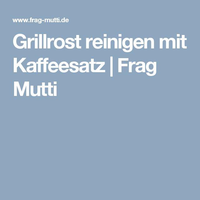 Grillrost reinigen mit Kaffeesatz | Frag Mutti