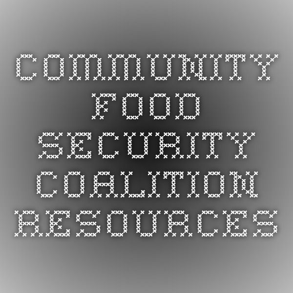 GREAT RESOURCES LIST - no need to reinvent the wheel when it is already rolling  Community Food Security Coalition - Resources