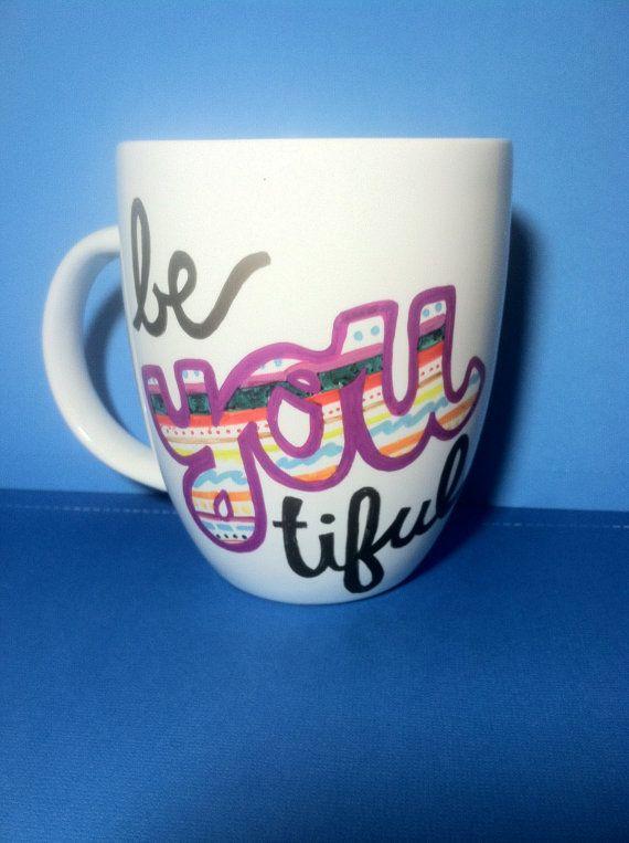 Be-YOU-tiful sharpie mug on Etsy, $8.00