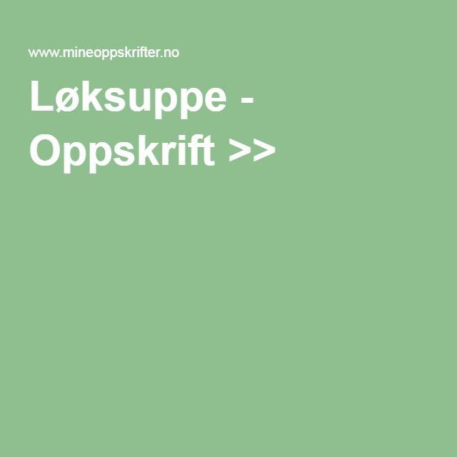 Løksuppe - Oppskrift >>