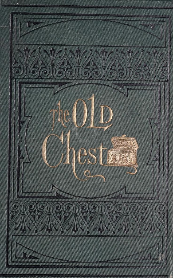 The old chest; or, The journal of a family of t...