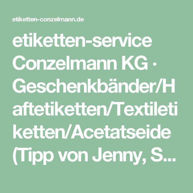 etiketten-service Conzelmann KG · Geschenkbänder/Haftetiketten/Textiletiketten/Acetatseide (Tipp von Jenny, Süssstoff, Berlin)
