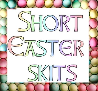 Easter skits - Fools for Christ