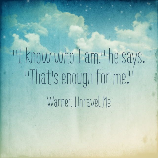 """""""Yo se quien soy"""" dijo el """"Eso es suficiente para mi"""""""