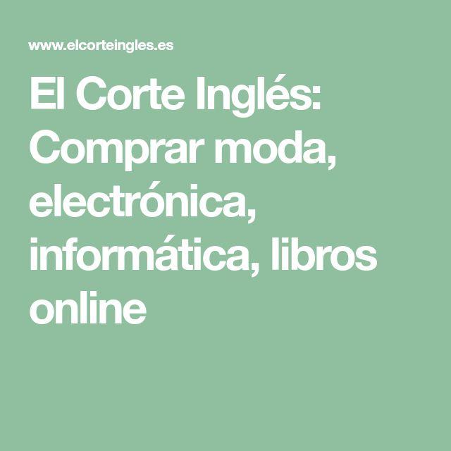 El Corte Inglés: Comprar moda, electrónica, informática, libros online