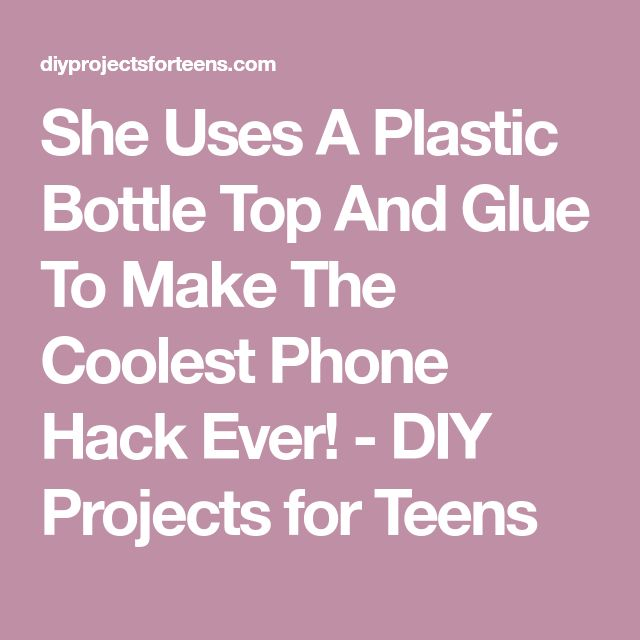She Uses A Plastic Bottle Top And Glue To Make The Coolest Phone Hack Ever! - DIY Projects for Teens