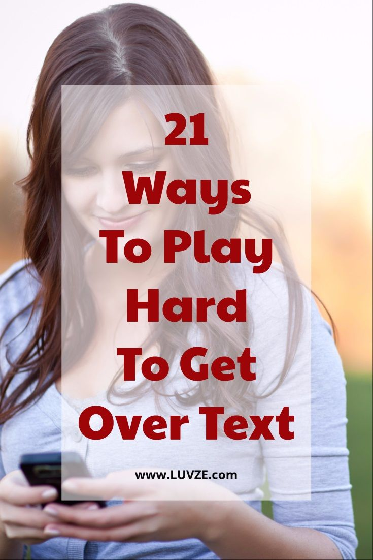 How to play hard to get over text 21 proven strategies