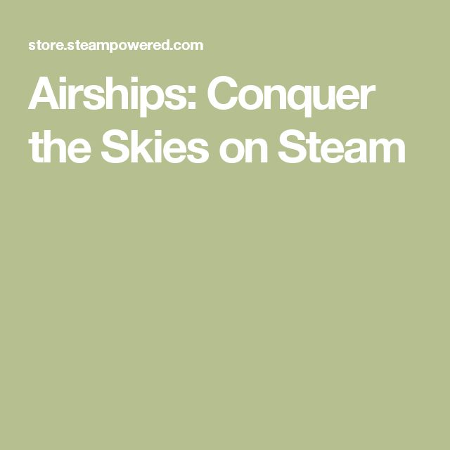 Airships: Conquer the Skies on Steam