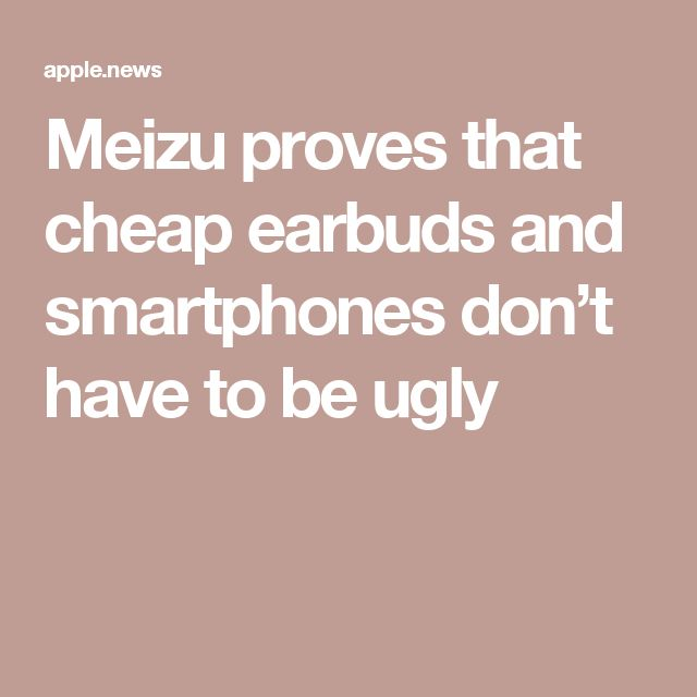 Meizu proves that cheap earbuds and smartphones don't have to be ugly
