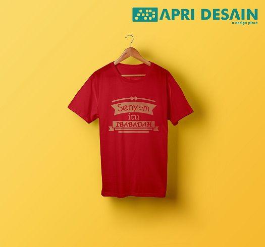 Desain Kaos Senyum itu Ibadah by ApriDesain.id  Pesan Desain Kaos Call/SMS/WhatsApp 0812 9605 6898