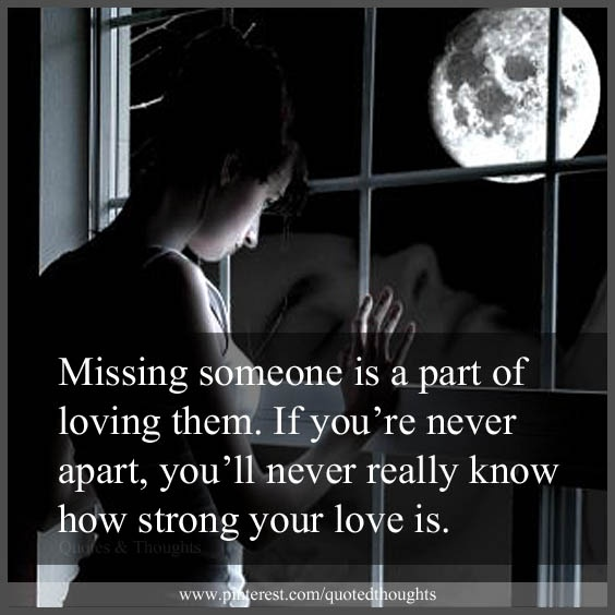Missing Someone Is A Part Of Loving Them. If You're Never