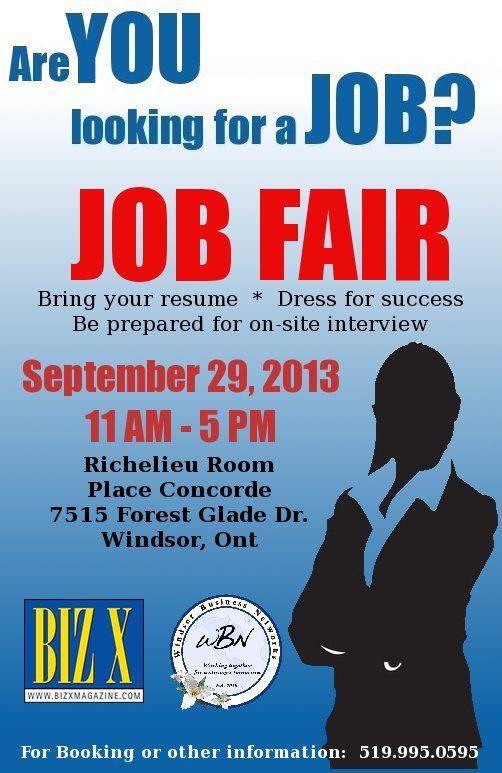 Job Fair September 29 Richelieu Room Place Concorde 7515 Forest Glade Dr. Windsor, Ont   Sponsored by Biz X Magazine