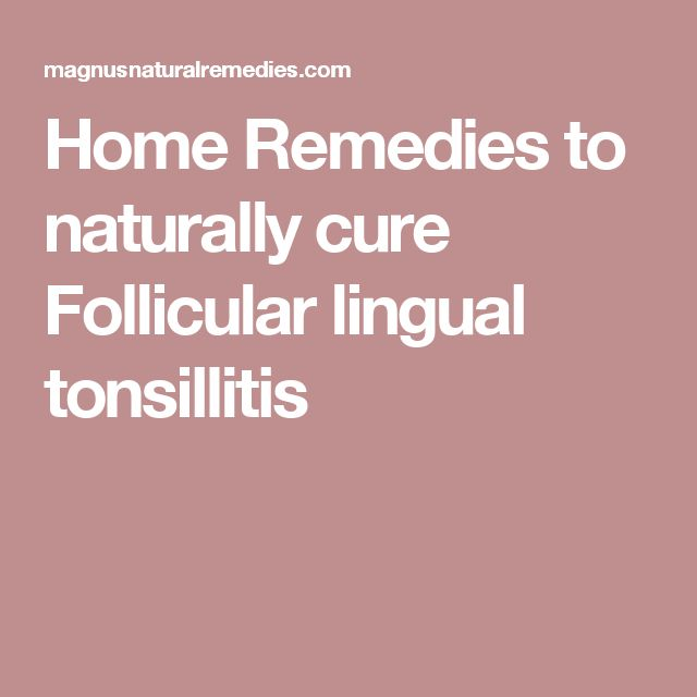 Acute Follicular Tonsilitis Home Remedies