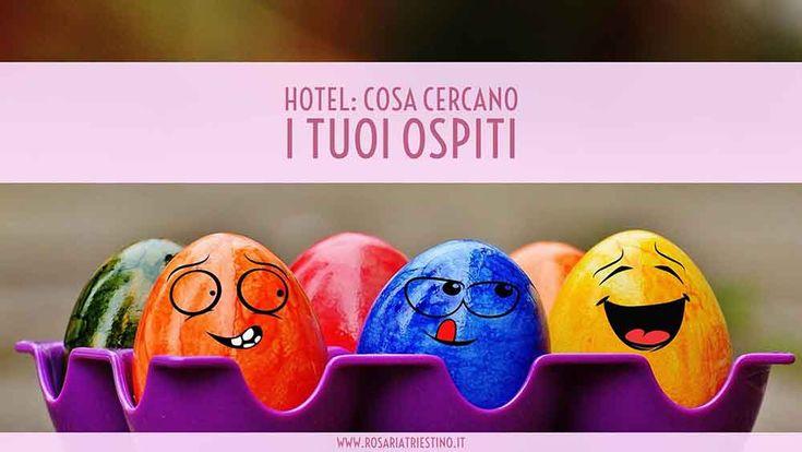 Hotel:cosa cercano i tuoi ospiti #webmarketing