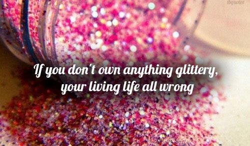 47 Best Glitter Quotes Images On Pinterest