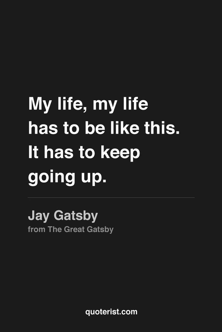 """""""My life, my life has to be like this. It has to keep going up."""" - Jay Gatsby from The Great Gatsby. #thegreatgatsby. #moviequotes #movies #quotes"""