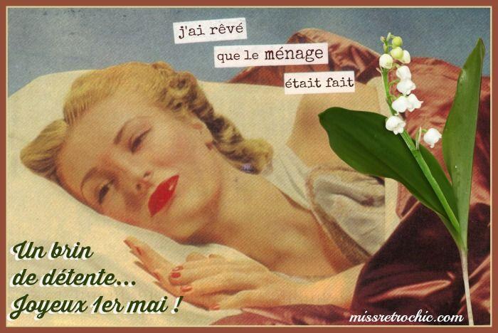 J'ai rêvé que le ménage était fait. Un brin de détente...Joyeux 1er mai! humour vintage citation 50s housewife quote