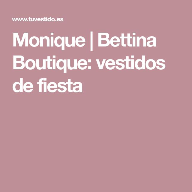 Monique | Bettina Boutique: vestidos de fiesta