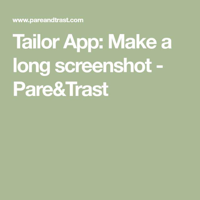 Tailor App: Make a long screenshot  - Pare&Trast