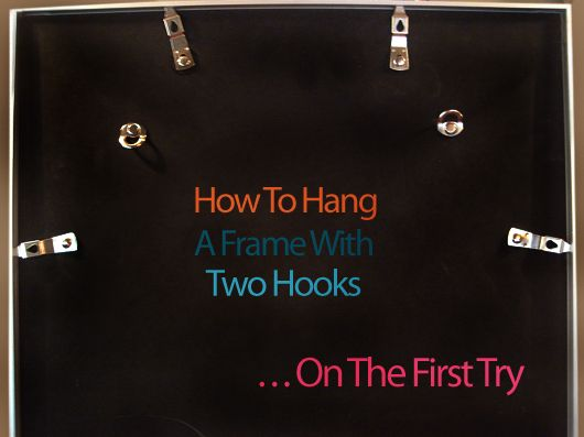 How To Hang A Frame with Two Hooks