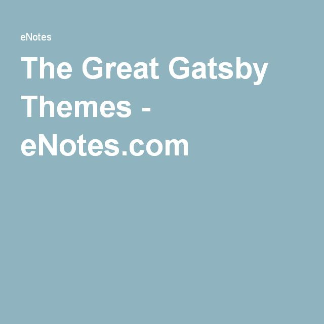 The Great Gatsby Themes - eNotes.com