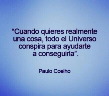 """Esta es uno de mis citas favoritas desde El Alquimista, por Paulo Coelho. Es como """"beginners luck""""."""