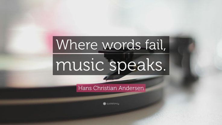 """Music Quotes: """"Where words fail, music speaks."""" — Hans Christian Andersen"""