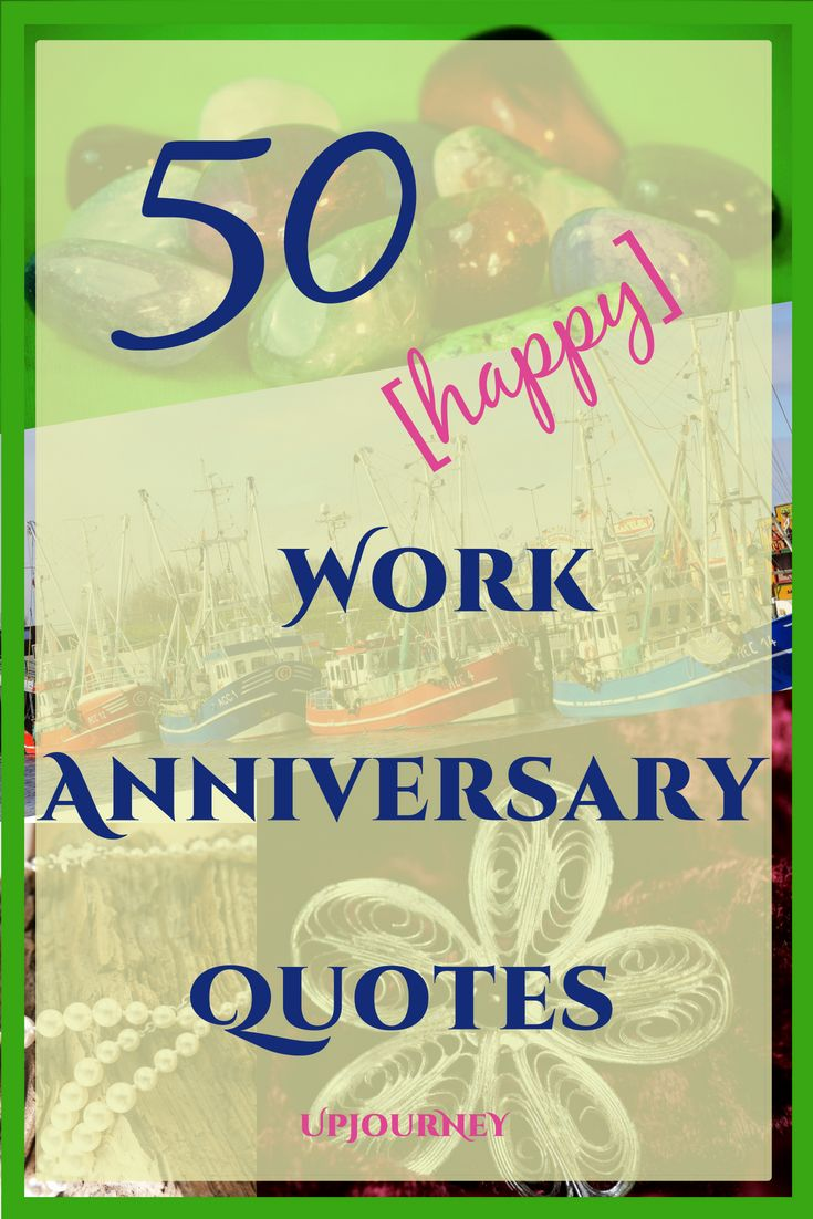 50 Happy Work Anniversary Quotes Frases Pinterest Work