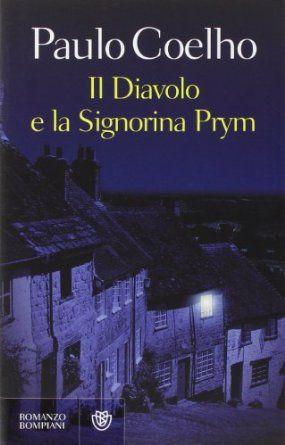 """Paulo Coelho, Il diavolo e la signorina Prym :"""" Chi ama aspettandosi qualcosa in cambio perde il suo tempo """""""
