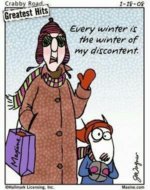Every winter is the winter of my discontent.