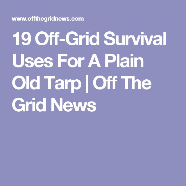 19 Off-Grid Survival Uses For A Plain Old Tarp | Off The Grid News
