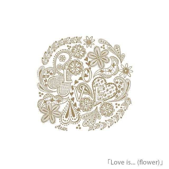 『Atan |  Love is... (flower)』