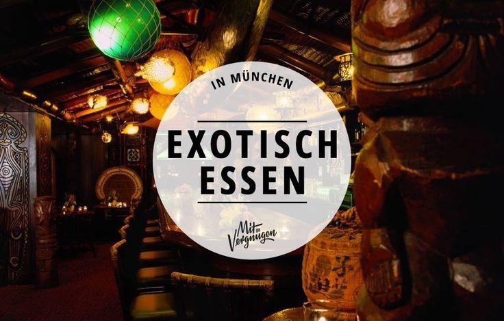 Exotisch essen gehen in München – von Hawaii bis Libanon, von Straußenfleisch bis Kochbananen, vom Mongolen bis zum Georgen. Guten Appetit und gute Reise!