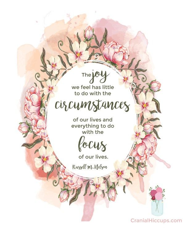 """Find prints for every single October 2016 General Conference talk!! """"The joy we feel has little to do with the circumstances of our lives & everything to do with the focus of our lives."""" Russell M. Nelson #LDSConf"""