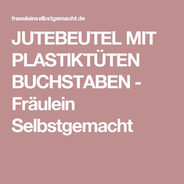 JUTEBEUTEL MIT PLASTIKTÜTEN BUCHSTABEN - Fräulein Selbstgemacht