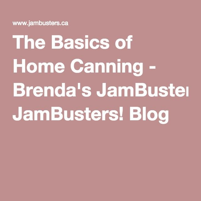 The Basics of Home Canning - Brenda's JamBusters! Blog