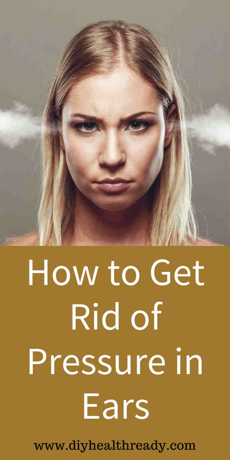 How to get rid of pressure in ears easily without breaking
