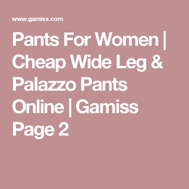 Pants For Women | Cheap Wide Leg & Palazzo Pants Online | Gamiss Page 2