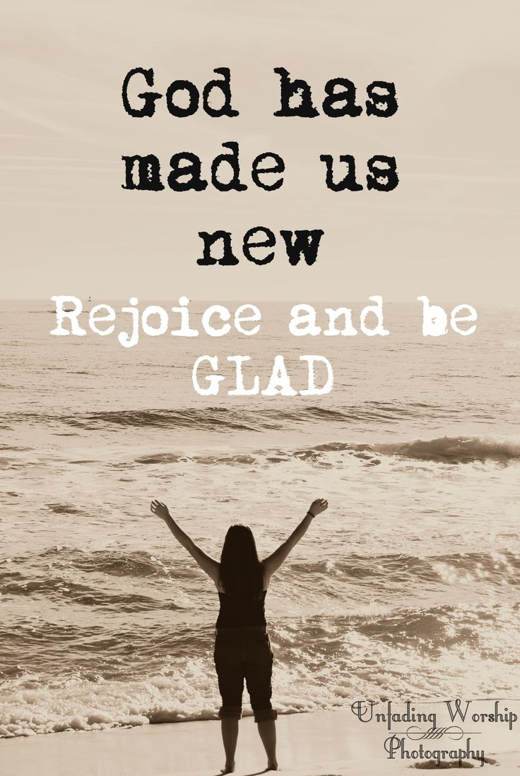 God has made YOU new!!! Copyright: Unfading Worship Photography Taken and Edited By Sarah Myers