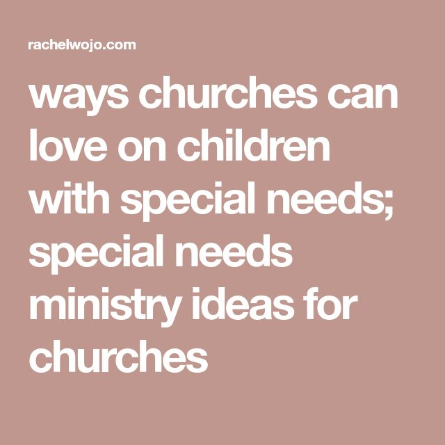 ways churches can love on children with special needs; special needs ministry ideas for churches