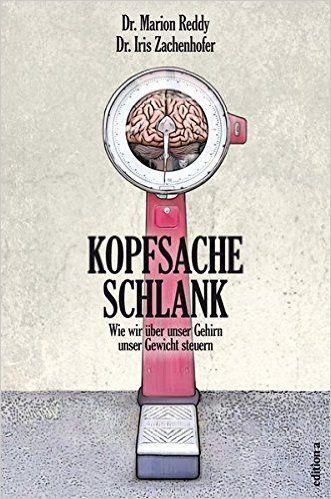 Kopfsache schlank: Wie wir über unser Gehirn unser Gewicht steuern: Amazon.de…