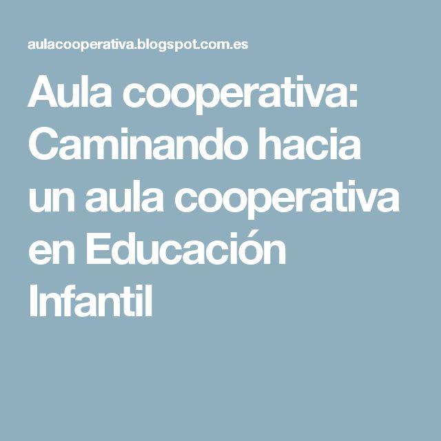 Aula cooperativa: Caminando hacia un aula cooperativa en Educación Infantil