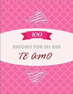 100 razones por las que te quiero. Con imprimible gratuito.