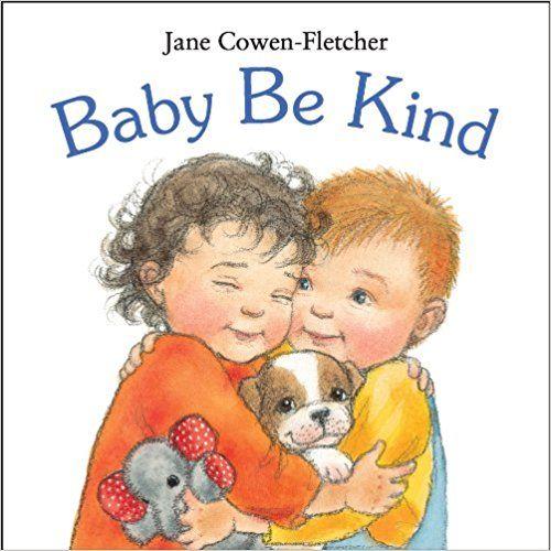 Amazon.com: Baby Be Kind (9780763656478): Jane Cowen-Fletcher: Books