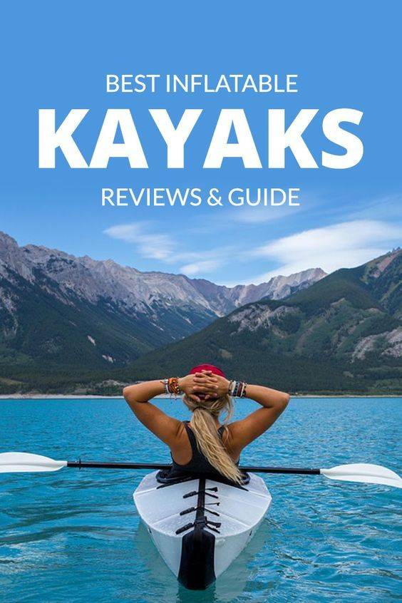 Best Inflatable Kayaks for 2017. Read reviews and guides.
