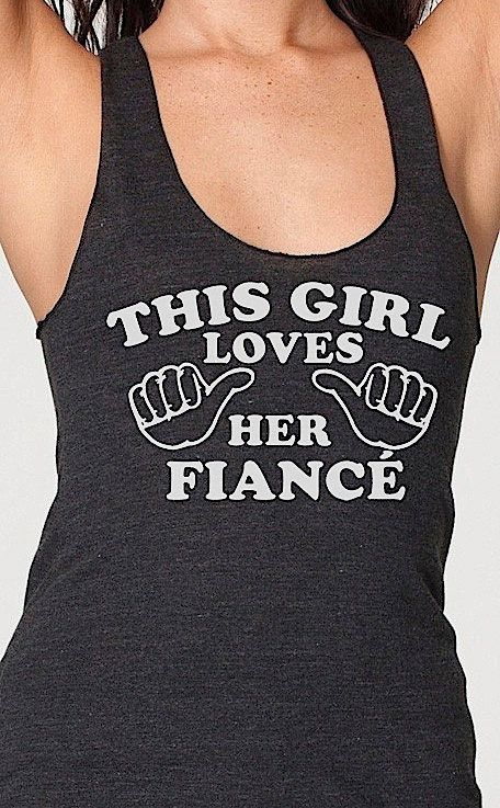 This Girl Loves Her Fiance Womens Tank Top Racerback Workout Clothes Engagement Gift Marriage Bride To Be on Etsy, $16.95